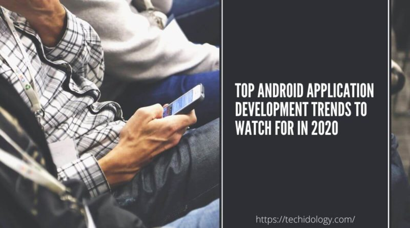 Android Application Development Trends of 2020