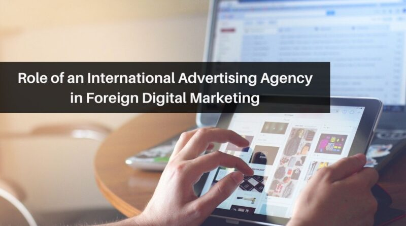 Role of an International Advertising Agency